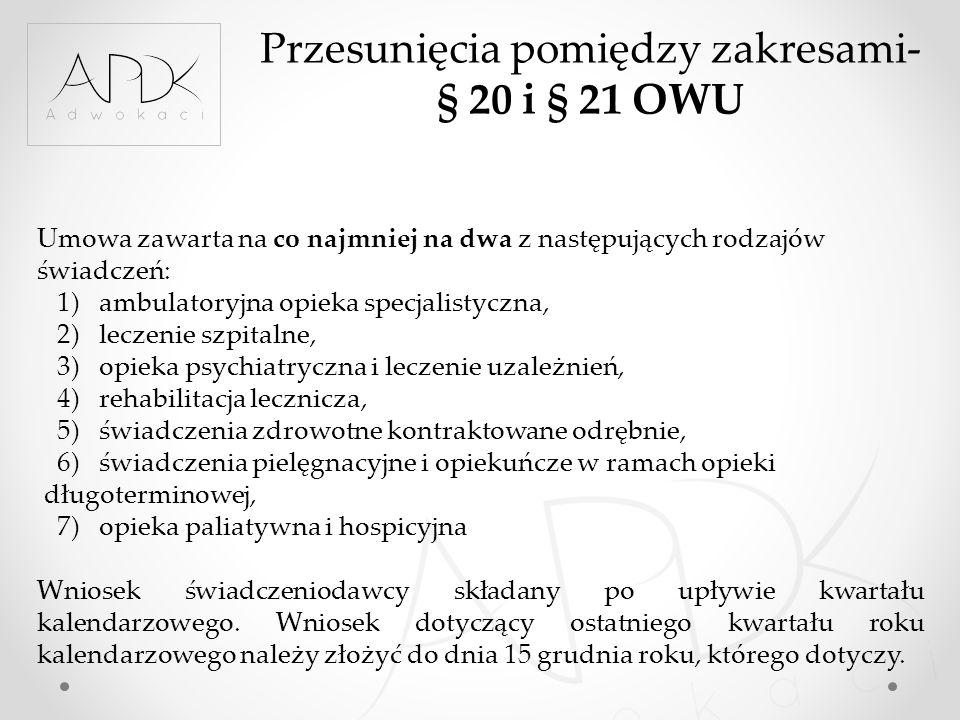 Przesunięcia pomiędzy zakresami- § 20 i § 21 OWU Umowa zawarta na co najmniej na dwa z następujących rodzajów świadczeń: 1) ambulatoryjna opieka specj
