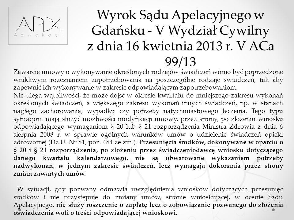 Wyrok Sądu Apelacyjnego w Gdańsku - V Wydział Cywilny z dnia 16 kwietnia 2013 r. V ACa 99/13 Zawarcie umowy o wykonywanie określonych rodzajów świadcz