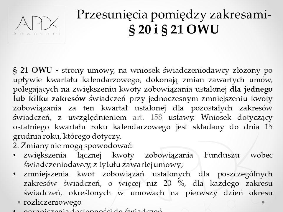 Przesunięcia pomiędzy zakresami- § 20 i § 21 OWU § 21 OWU - strony umowy, na wniosek świadczeniodawcy złożony po upływie kwartału kalendarzowego, doko