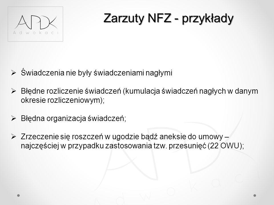 Zarzuty NFZ - przykłady  Świadczenia nie były świadczeniami nagłymi  Błędne rozliczenie świadczeń (kumulacja świadczeń nagłych w danym okresie rozli