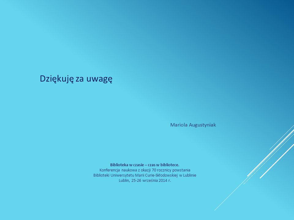 Biblioteka w czasie – czas w bibliotece. Konferencja naukowa z okazji 70 rocznicy powstania Biblioteki Uniwersytetu Marii Curie-Skłodowskiej w Lublini
