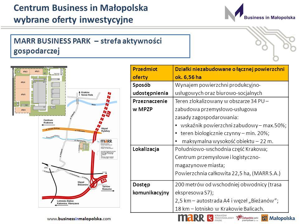 Centrum Business in Małopolska wybrane oferty inwestycyjne MARR BUSINESS PARK – strefa aktywności gospodarczej Przedmiot oferty Działki niezabudowane o łącznej powierzchni ok.