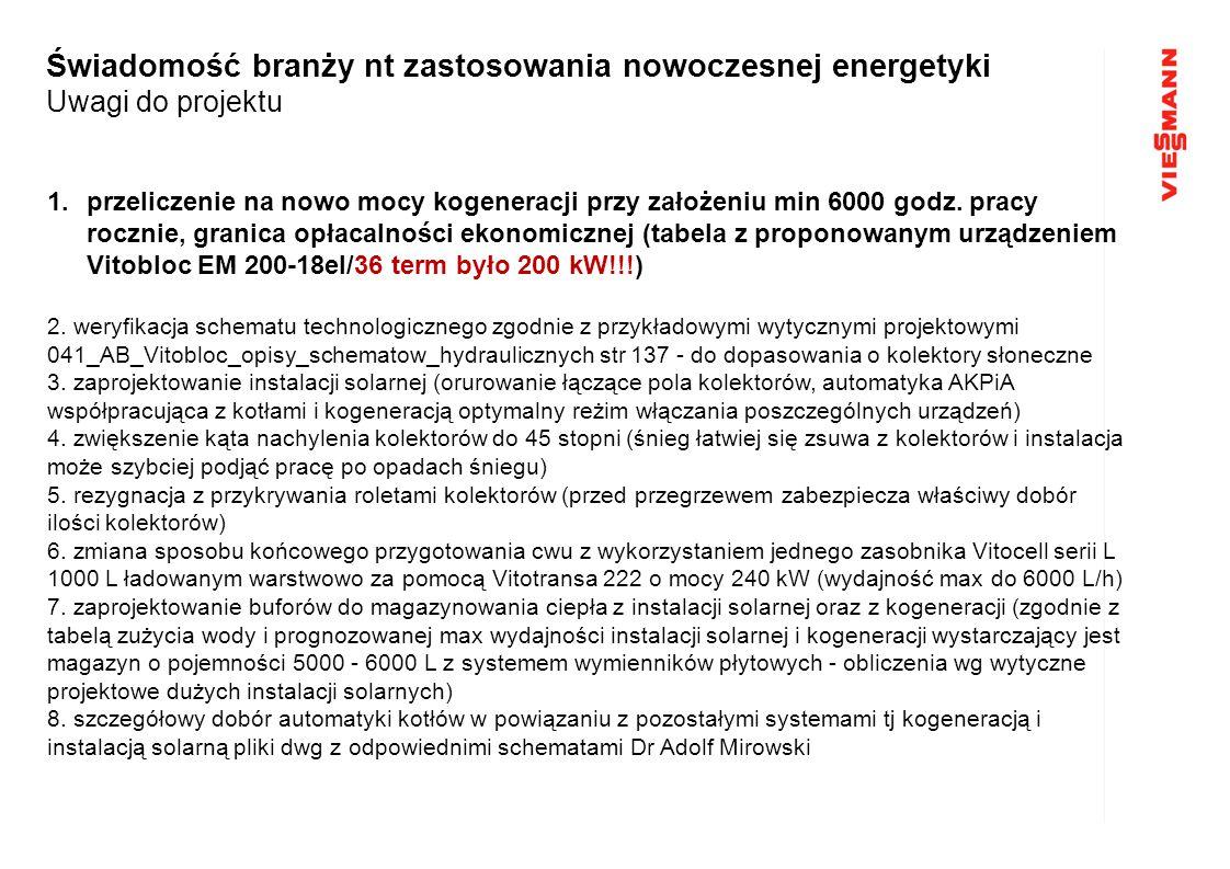 1.przeliczenie na nowo mocy kogeneracji przy założeniu min 6000 godz. pracy rocznie, granica opłacalności ekonomicznej (tabela z proponowanym urządzen