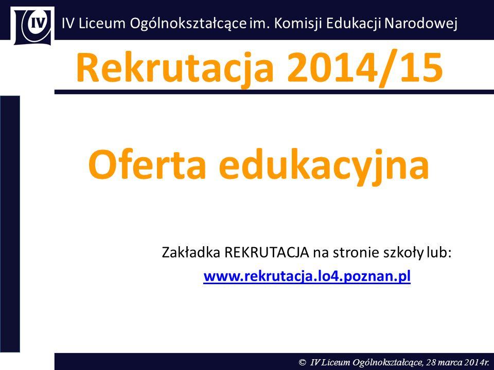 Klasy pierwsze w roku szkolnym 2014/15 Plany nauczania – dostępne w Internecie: www.rekrutacja.lo4.poznan.pl KLASA PRZEDMIOTY PUNKTOWANE DODATKOWO PRZY REKRUTACJI PRZEDMIOTY ROZSZERZONE realizowane w cyklu nauczania PRZEDMIOTY UZUPEŁNIAJĄCE zgodne z profilem klasy JĘZYKI OBCE 1A prawniczo- ekonomiczna  matematyka  historia  geografia  matematyka  historia  geografia  ekonomia  podstawy logiki i statystyki 1 język: angielski – kontynuacja lub zaawansowany 2 język: Języki obce nauczane są w systemie miedzyoddziałowym  niemiecki kontynuacja lub  niemiecki od podstaw lub  hiszpański od podstaw lub  francuski od podstaw lub  rosyjski od podstaw 1B, 1C medyczna  matematyka  biologia  chemia  biologia  chemia  elementy ekologii i ochrony środowiska  edukacja prozdrowotna  elementy fizyki w medycynie 1D informatyczna  matematyka  fizyka  informatyka  matematyka  fizyka  informatyka 1E politechniczna  matematyka  fizyka  geografia  matematyka  fizyka  geografia 1F humanistyczna  matematyka  historia  wiedza o społeczeństwie  język polski  historia  wiedza o społeczeństwie  korespondencja sztuk 1G psychologiczna  matematyka  historia  wiedza o społeczeństwie  język polski  historia  psychologia ogólna  psychologia środowiskowa  medyczne podstawy psychologii