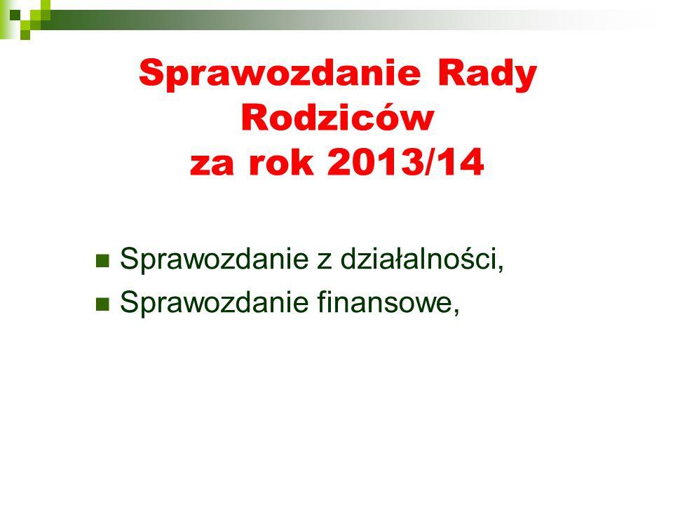 Sprawozdanie Rady Rodziców za rok 2013/14 Sprawozdanie z działalności, Sprawozdanie finansowe,