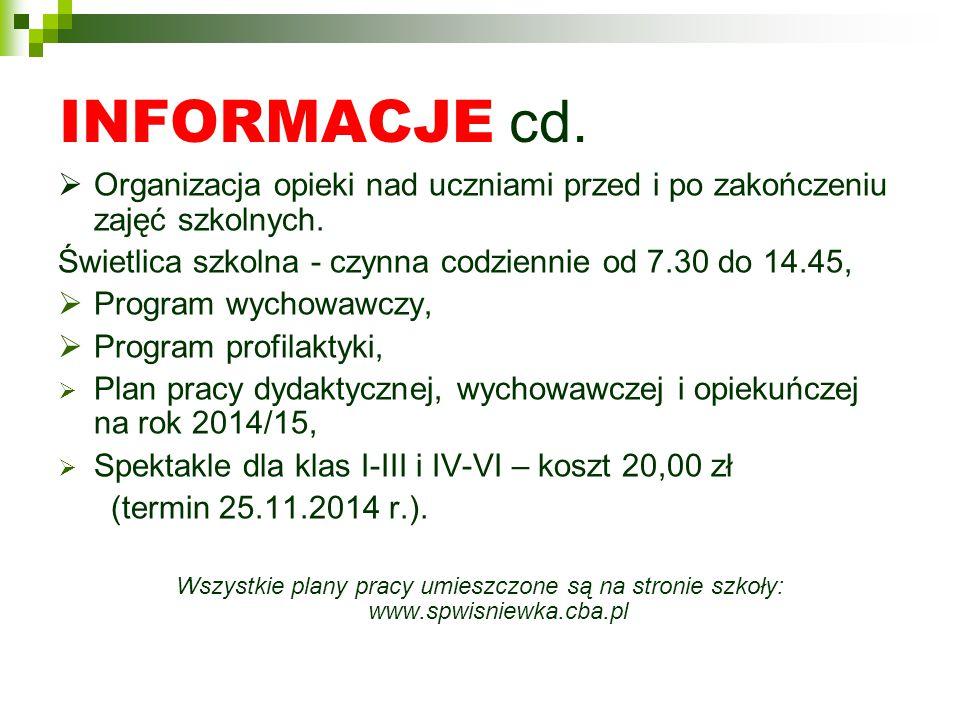 INFORMACJE cd.  Organizacja opieki nad uczniami przed i po zakończeniu zajęć szkolnych.