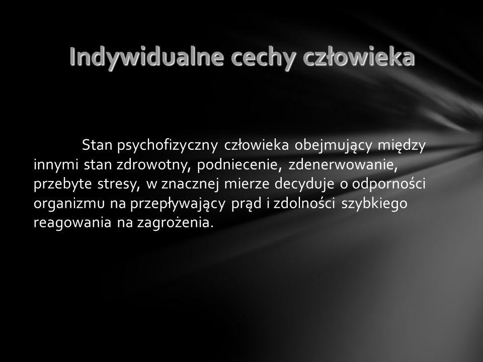 Stan psychofizyczny człowieka obejmujący między innymi stan zdrowotny, podniecenie, zdenerwowanie, przebyte stresy, w znacznej mierze decyduje o odp