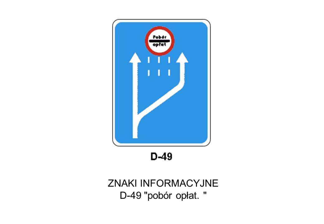 ZNAKI INFORMACYJNE D-49