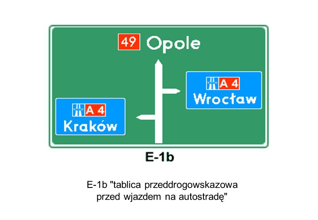 E-1b tablica przeddrogowskazowa przed wjazdem na autostradę