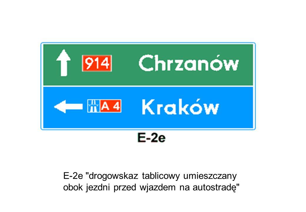 E-2e drogowskaz tablicowy umieszczany obok jezdni przed wjazdem na autostradę