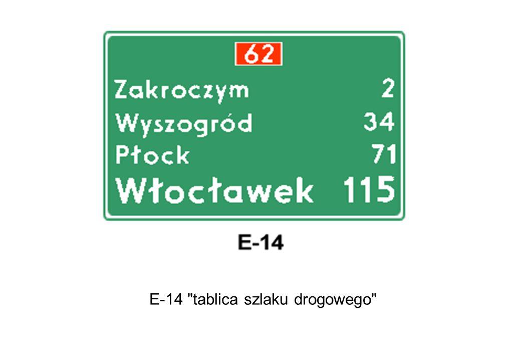 E-14 tablica szlaku drogowego