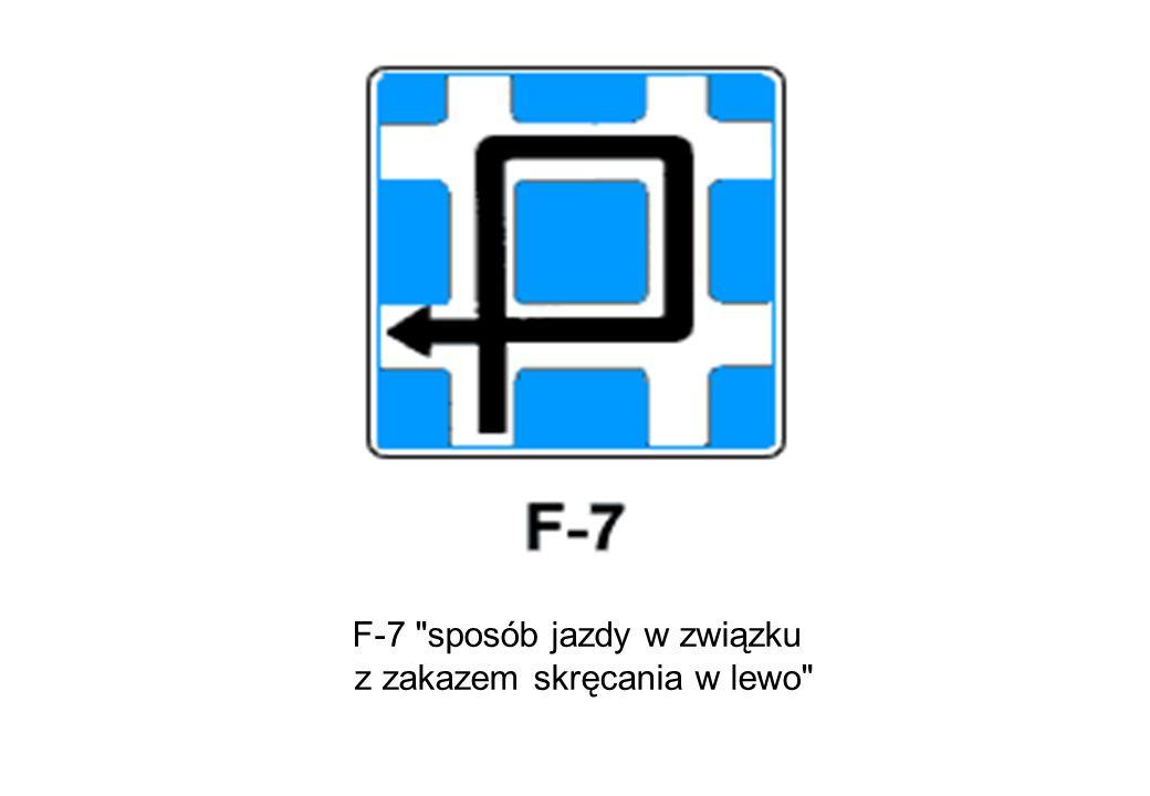 F-7 sposób jazdy w związku z zakazem skręcania w lewo