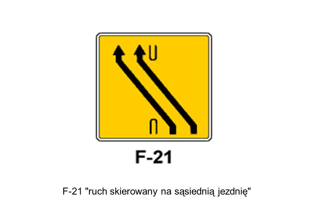 F-21 ruch skierowany na sąsiednią jezdnię