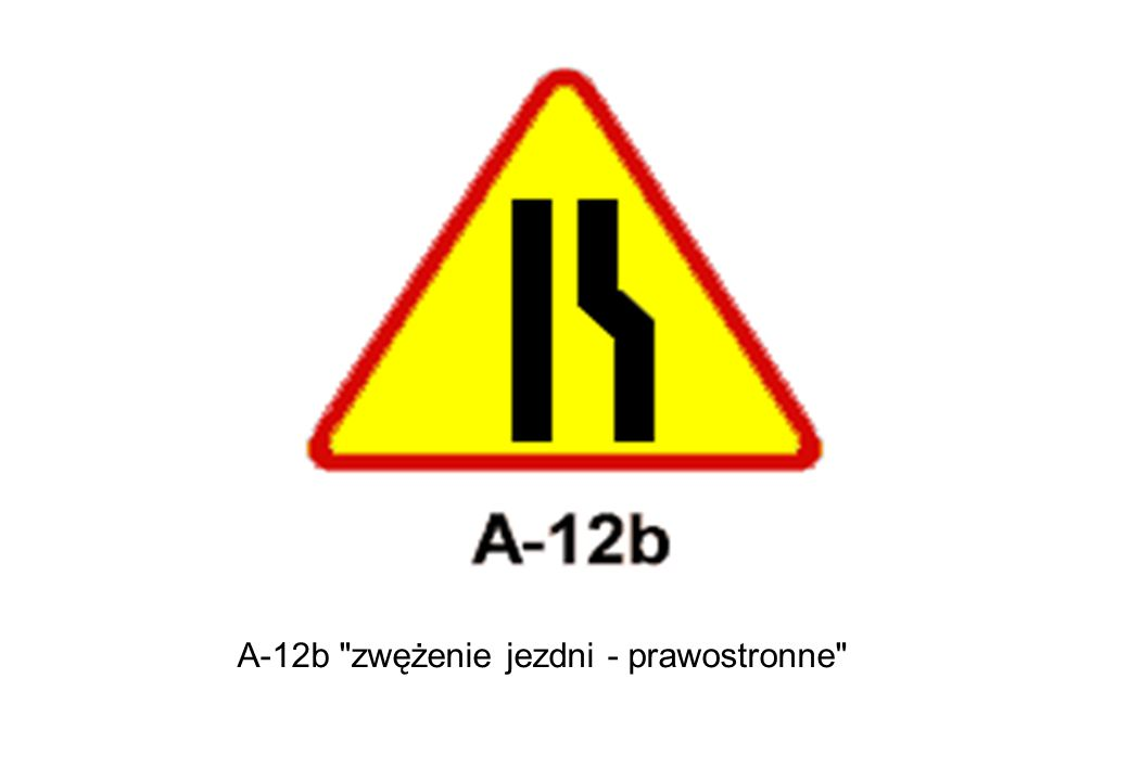 A-12b zwężenie jezdni - prawostronne