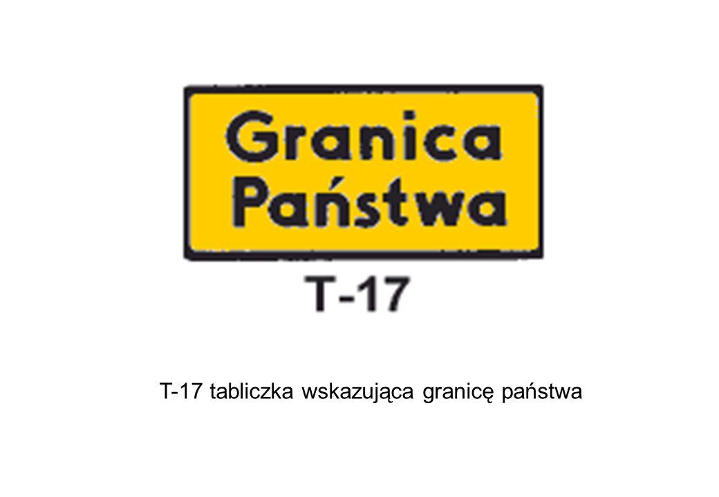 T-17 tabliczka wskazująca granicę państwa