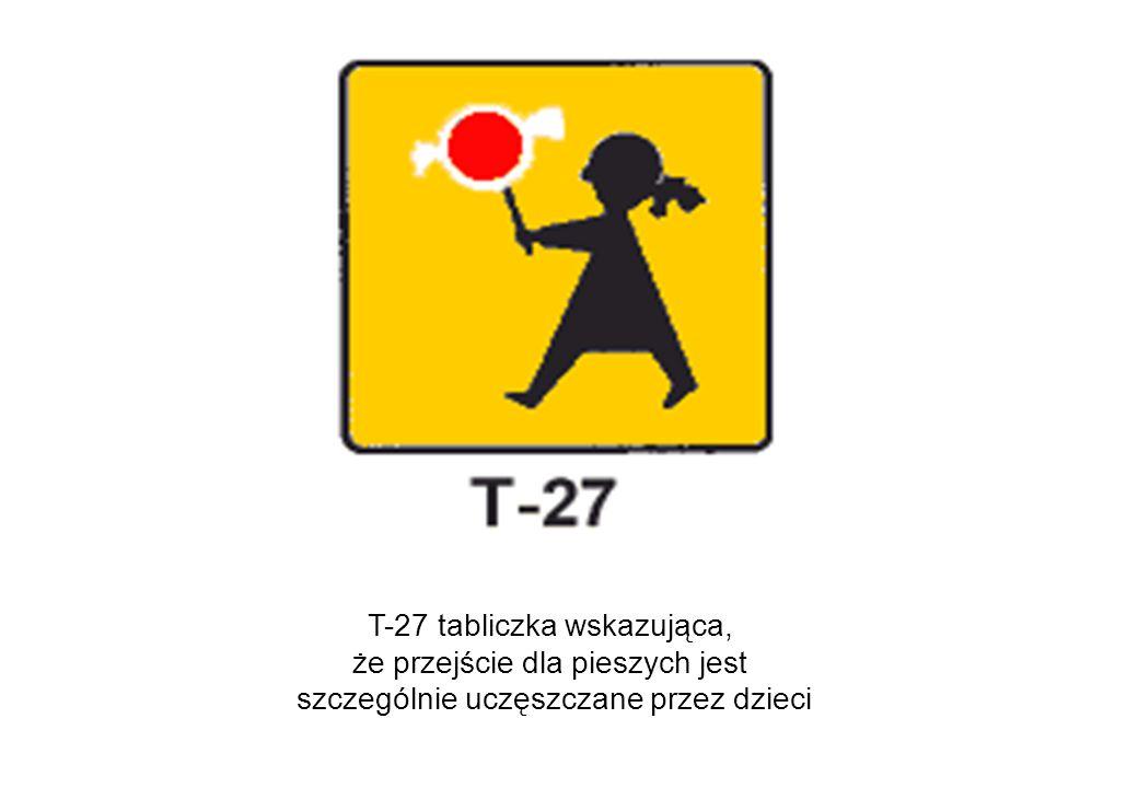 T-27 tabliczka wskazująca, że przejście dla pieszych jest szczególnie uczęszczane przez dzieci