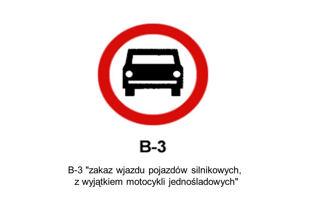 B-3 zakaz wjazdu pojazdów silnikowych, z wyjątkiem motocykli jednośladowych