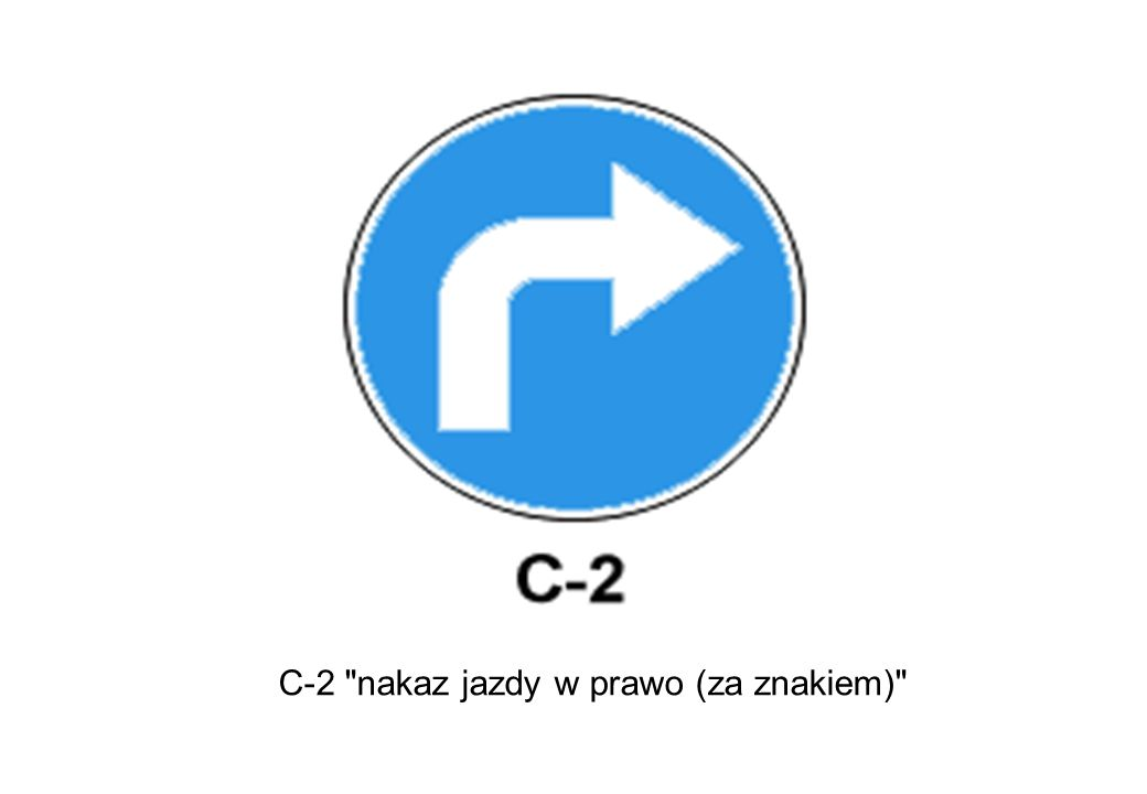 C-2 nakaz jazdy w prawo (za znakiem)