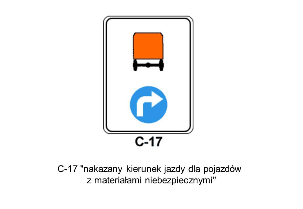 C-17 nakazany kierunek jazdy dla pojazdów z materiałami niebezpiecznymi
