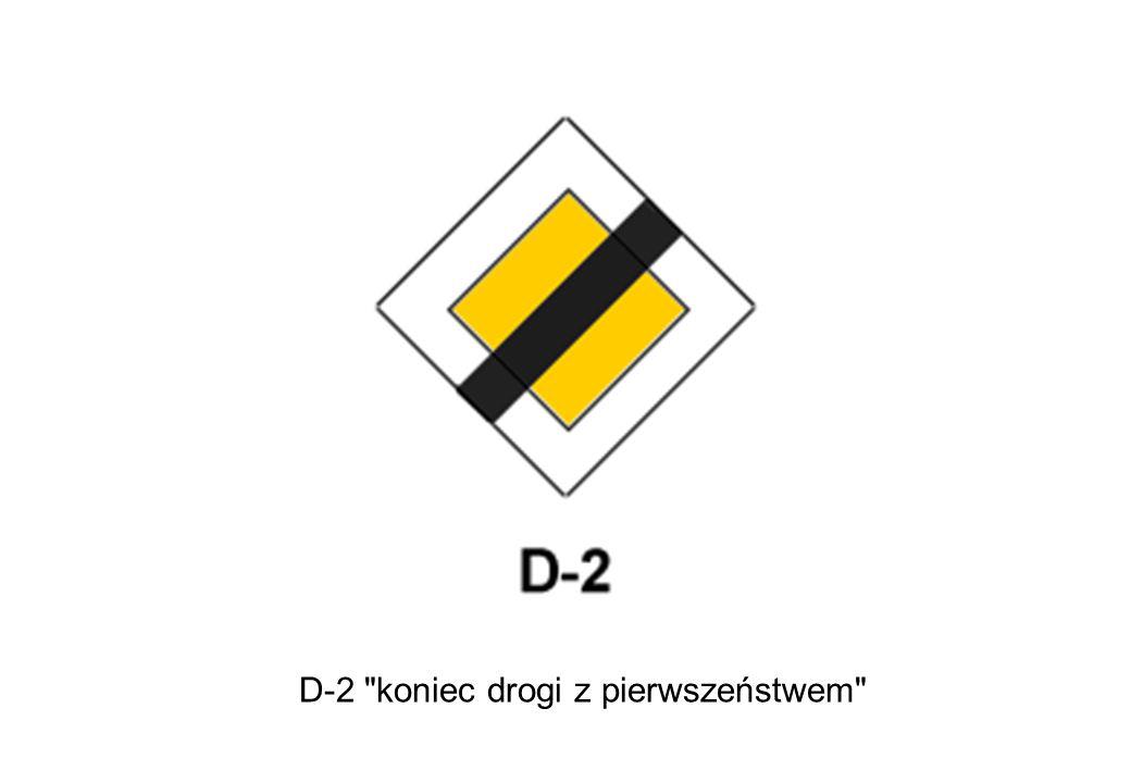 D-2 koniec drogi z pierwszeństwem