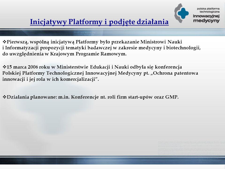Inicjatywy Platformy i podjęte działania  Pierwszą, wspólną inicjatywą Platformy było przekazanie Ministrowi Nauki i Informatyzacji propozycji tematyki badawczej w zakresie medycyny i biotechnologii, do uwzględnienia w Krajowym Programie Ramowym.