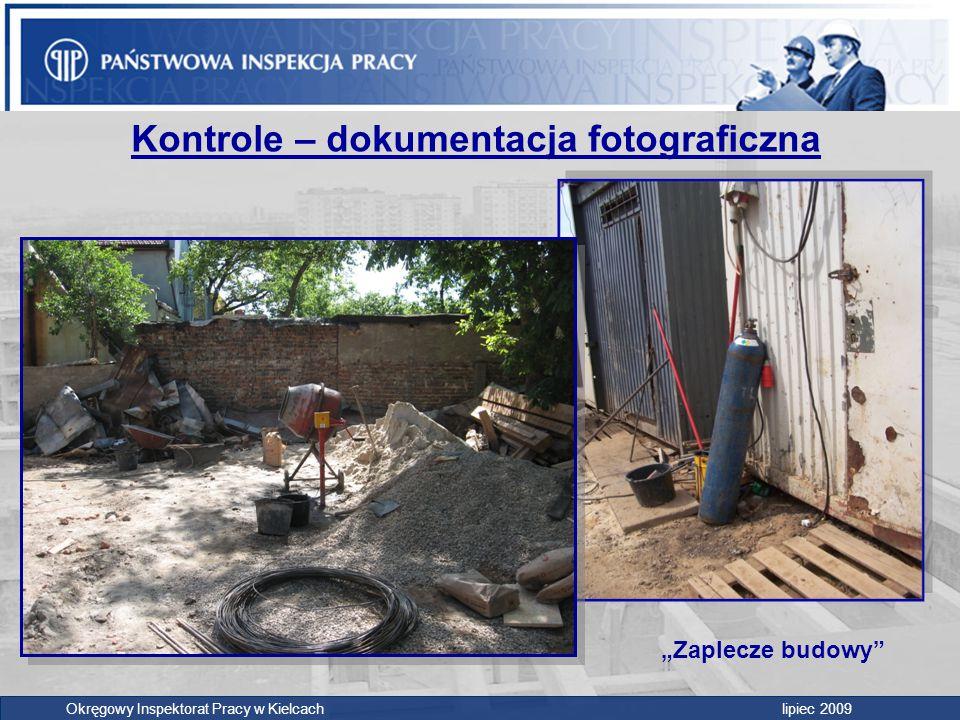 """Kontrole – dokumentacja fotograficzna Okręgowy Inspektorat Pracy w Kielcach lipiec 2009 """"Zaplecze budowy"""""""