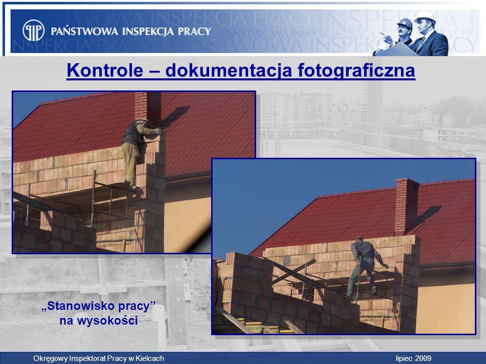 """Kontrole – dokumentacja fotograficzna Okręgowy Inspektorat Pracy w Kielcach lipiec 2009 """"Stanowisko pracy"""" na wysokości"""