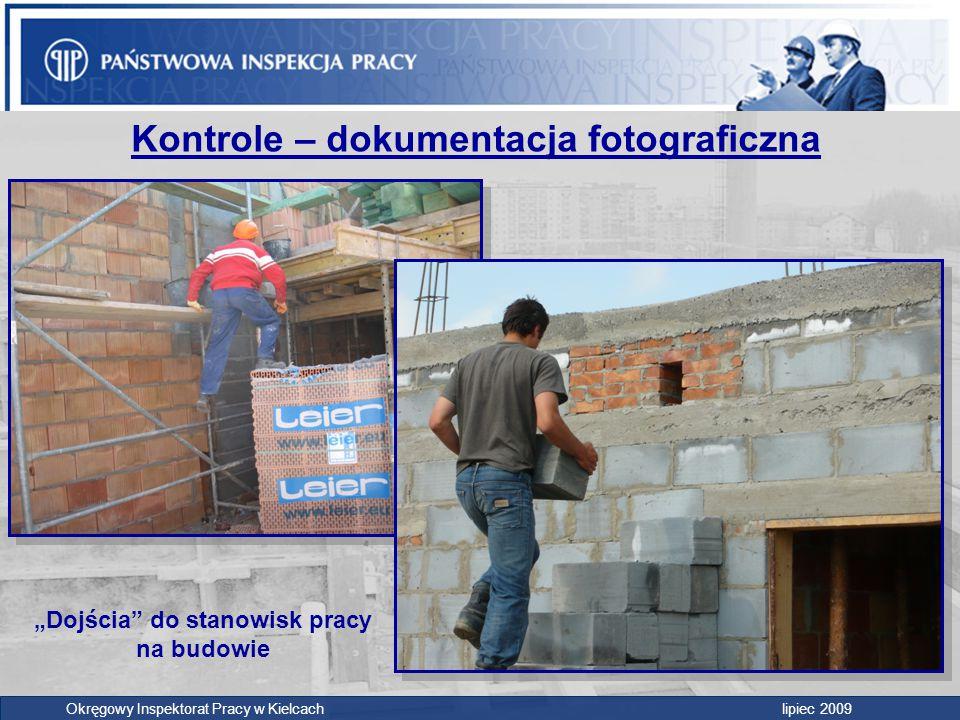 """Okręgowy Inspektorat Pracy w Kielcach lipiec 2009 Kontrole – dokumentacja fotograficzna """"Dojścia"""" do stanowisk pracy na budowie"""