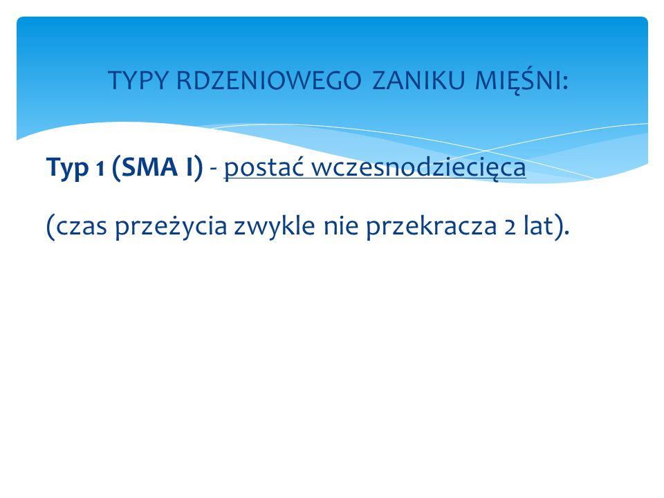 Typ 2 (SMA II) jest postacią pośrednią, ponieważ choroba zaczyna się zwykle przed 18 miesiącem życia.