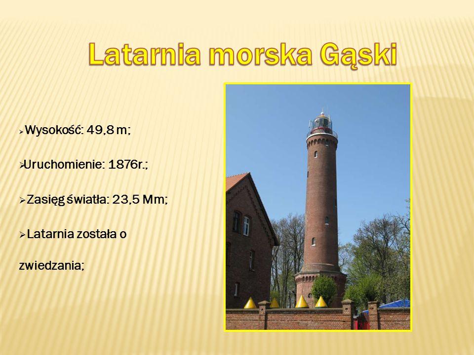  Wysokość: 49,8 m;  Uruchomienie: 1876r.;  Zasięg światła: 23,5 Mm;  Latarnia została o zwiedzania;