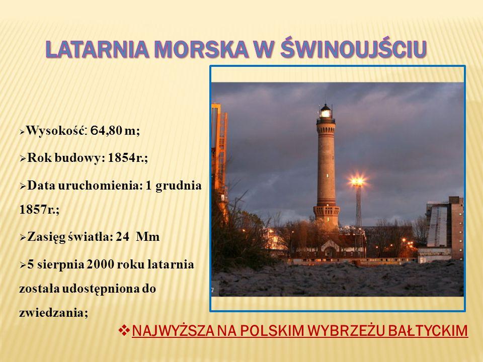 Wysokość : 6 4,80 m;  Rok budowy: 1854r.;  Data uruchomienia: 1 grudnia 1857r.;  Zasięg światła: 24 Mm  5 sierpnia 2000 roku latarnia została udostępniona do zwiedzania;  NAJWYŻSZA NA POLSKIM WYBRZEŻU BAŁTYCKIM