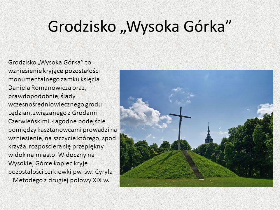 """Grodzisko """"Wysoka Górka"""" Grodzisko """"Wysoka Górka"""" to wzniesienie kryjące pozostałości monumentalnego zamku księcia Daniela Romanowicza oraz, prawdopod"""