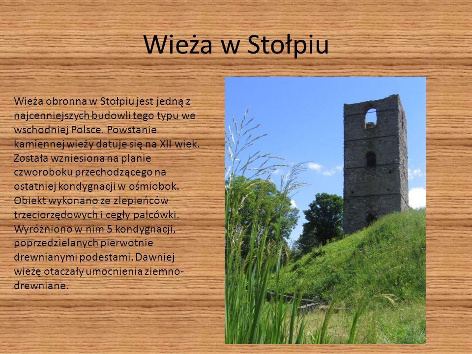 Wieża w Stołpiu Wieża obronna w Stołpiu jest jedną z najcenniejszych budowli tego typu we wschodniej Polsce. Powstanie kamiennej wieży datuje się na X
