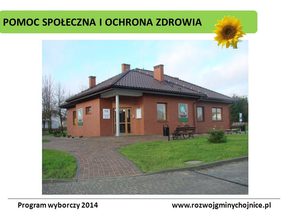 POMOC SPOŁECZNA I OCHRONA ZDROWIA Program wyborczy 2014www.rozwojgminychojnice.pl