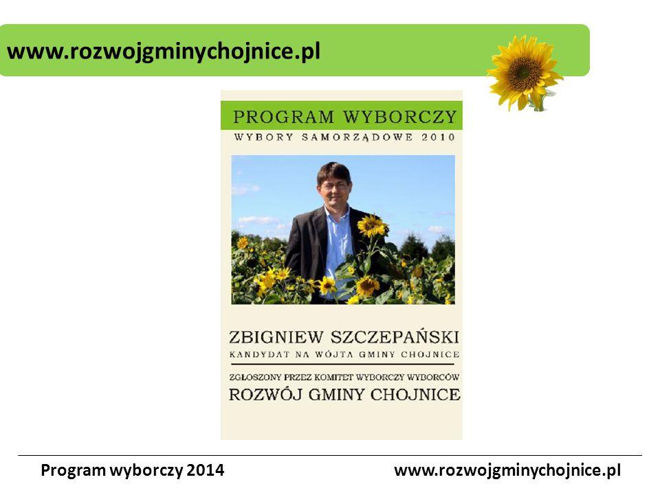 www.rozwojgminychojnice.pl Program wyborczy 2014www.rozwojgminychojnice.pl Okręg nr 11 Stasiek Jan