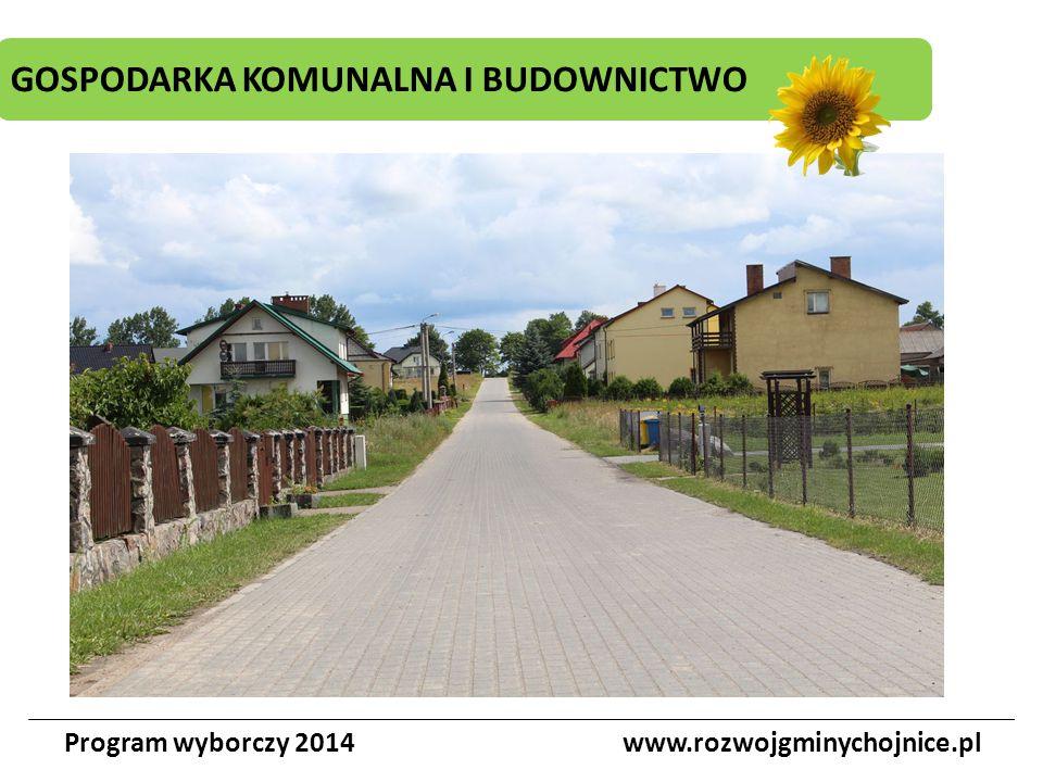 GOSPODARKA KOMUNALNA I BUDOWNICTWO Program wyborczy 2014www.rozwojgminychojnice.pl