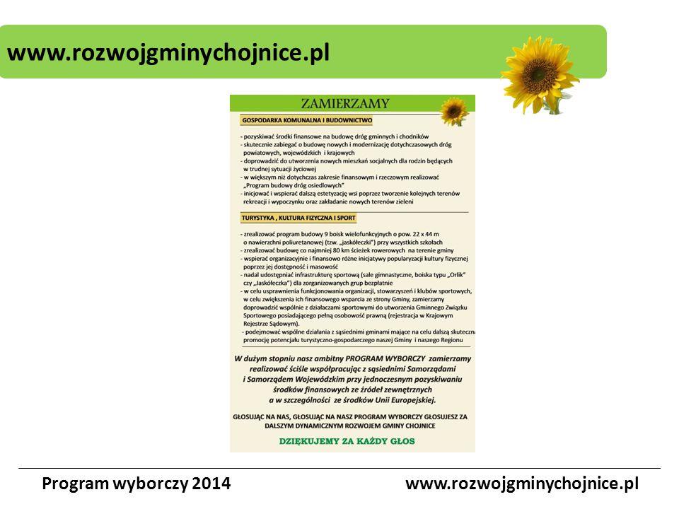 TURYSTYKA, KULTURA FIZYCZNA I SPORT Program wyborczy 2014www.rozwojgminychojnice.pl - kontynuować budowę ścieżek rowerowych.