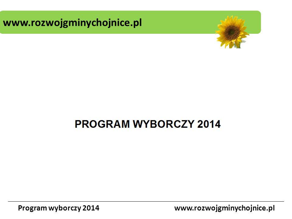 www.rozwojgminychojnice.pl Program wyborczy 2014www.rozwojgminychojnice.pl Okręg nr 13 Kanikowski Władysław