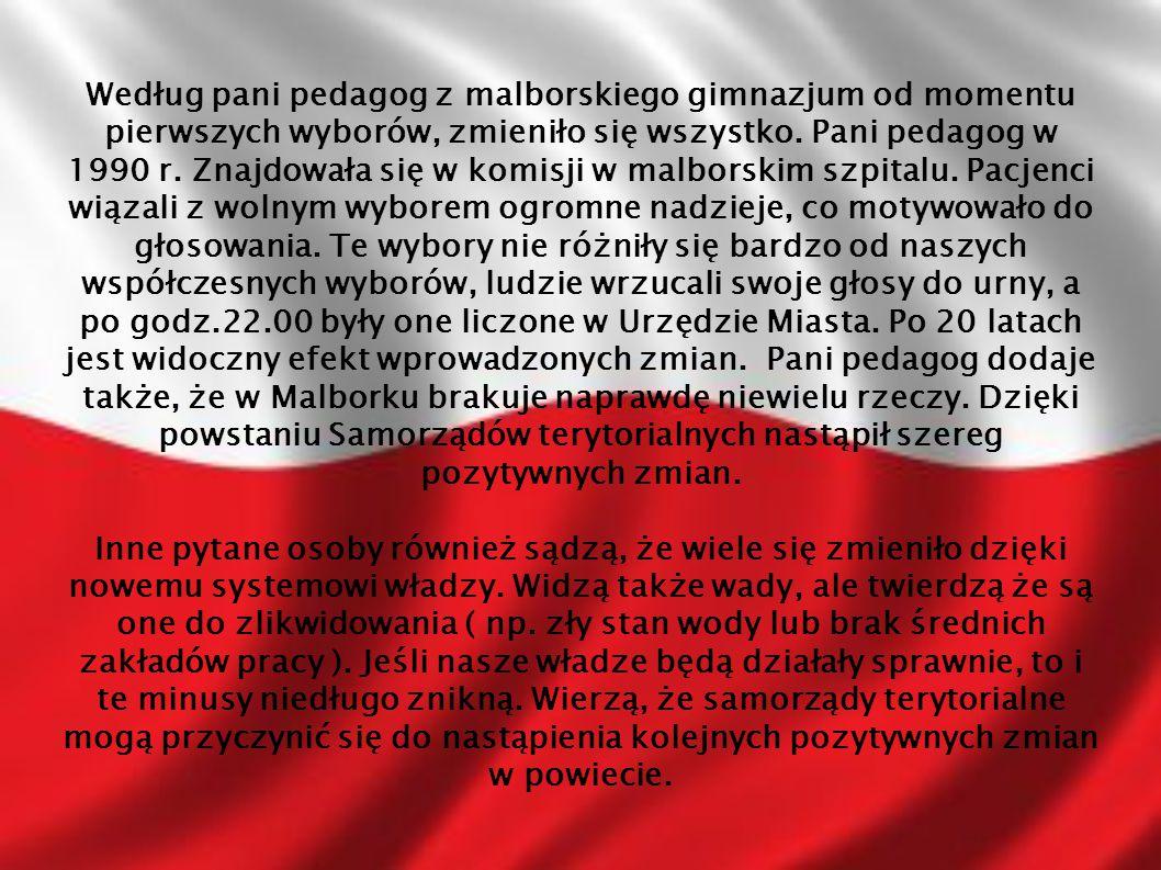 Według pani pedagog z malborskiego gimnazjum od momentu pierwszych wyborów, zmieniło się wszystko. Pani pedagog w 1990 r. Znajdowała się w komisji w m
