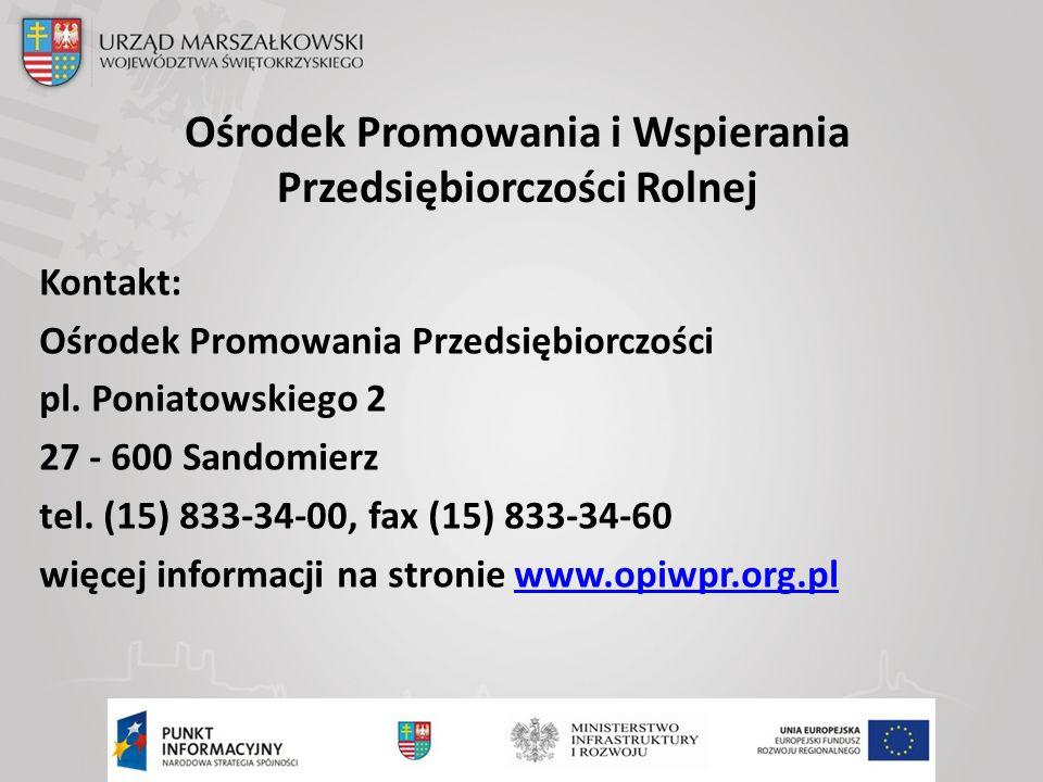 Ośrodek Promowania i Wspierania Przedsiębiorczości Rolnej Kontakt: Ośrodek Promowania Przedsiębiorczości pl.