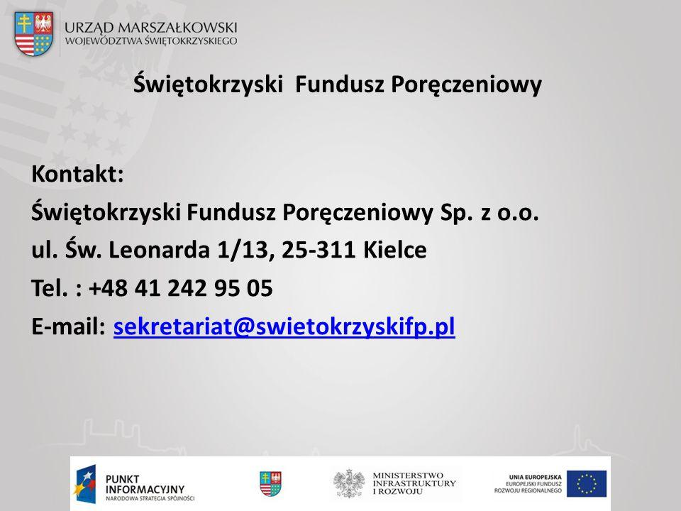 Świętokrzyski Fundusz Poręczeniowy Kontakt: Świętokrzyski Fundusz Poręczeniowy Sp.