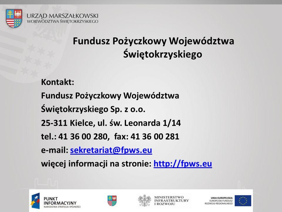 Fundusz Pożyczkowy Województwa Świętokrzyskiego Kontakt: Fundusz Pożyczkowy Województwa Świętokrzyskiego Sp.