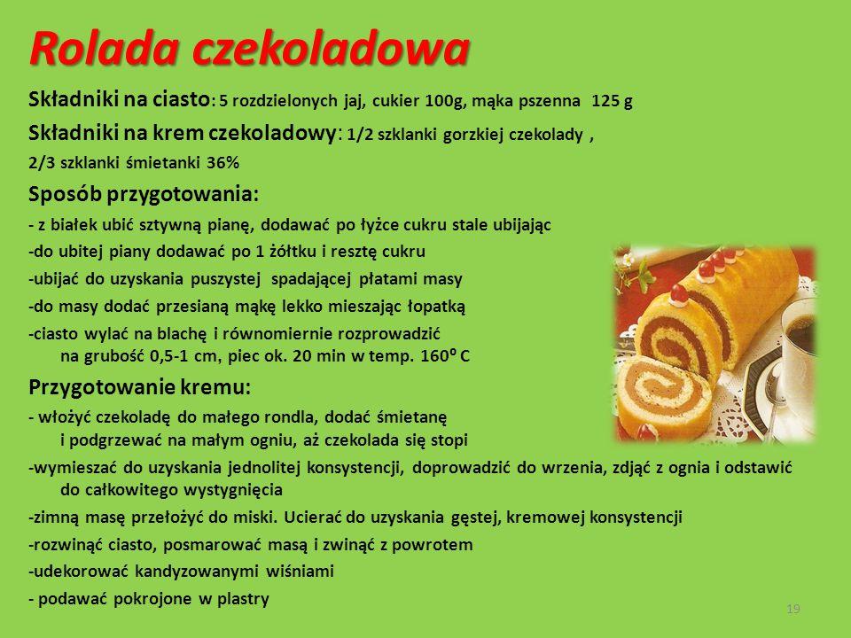 Rolada czekoladowa Składniki na ciasto : 5 rozdzielonych jaj, cukier 100g, mąka pszenna 125 g Składniki na krem czekoladowy: 1/2 szklanki gorzkiej cze