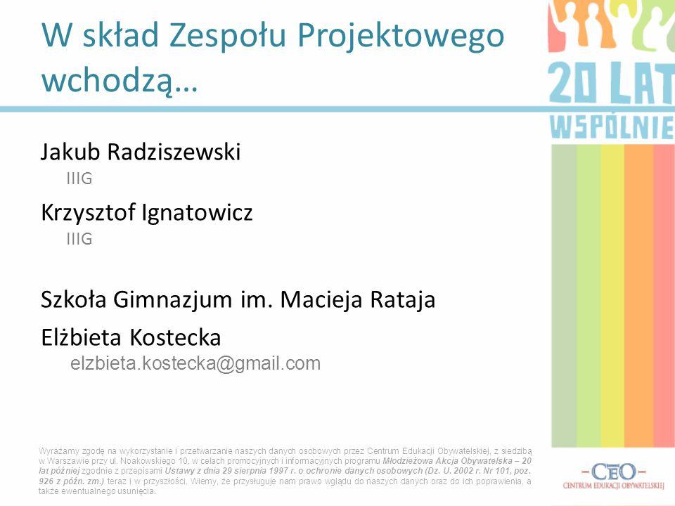 Jakub Radziszewski IIIG Krzysztof Ignatowicz IIIG Szkoła Gimnazjum im.