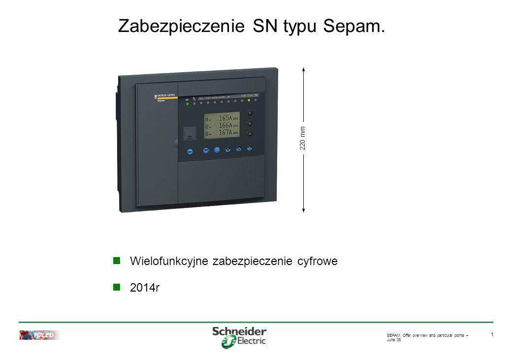 TOLED SEPAM: Offer overview and particular points – June 05 2 - Zabezpieczenie Sepam – miejsce montażu Przekaźniki zabezpieczeniowe Otwierany wyzwalaczem aparat Przekładniki