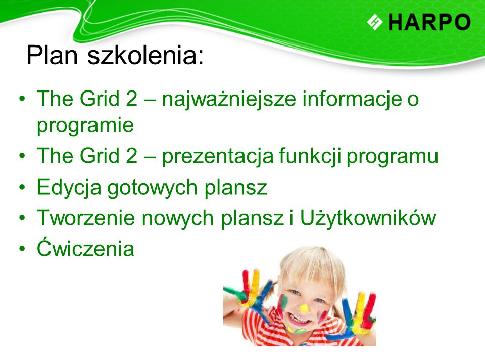 Plan szkolenia: The Grid 2 – najważniejsze informacje o programie The Grid 2 – prezentacja funkcji programu Edycja gotowych plansz Tworzenie nowych pl