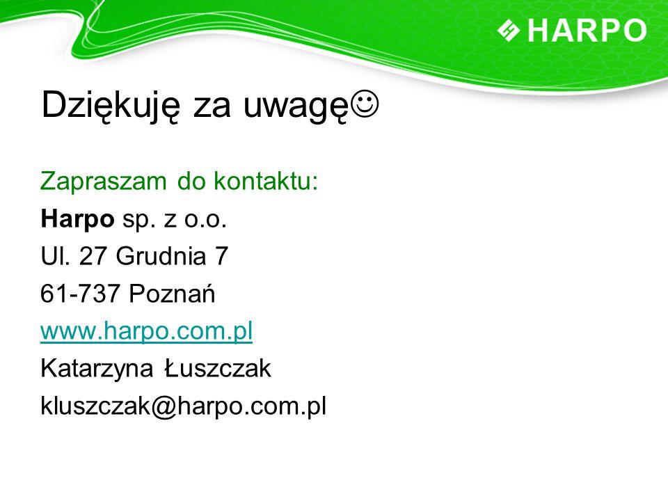 Dziękuję za uwagę Zapraszam do kontaktu: Harpo sp. z o.o. Ul. 27 Grudnia 7 61-737 Poznań www.harpo.com.pl Katarzyna Łuszczak kluszczak@harpo.com.pl