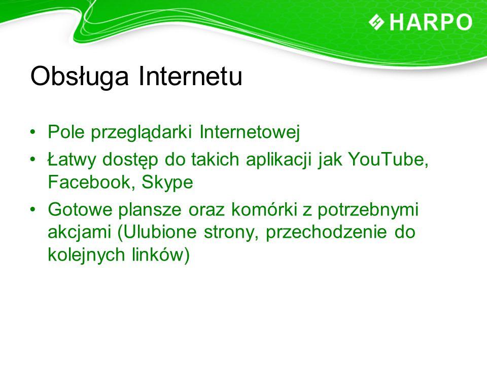 Obsługa Internetu Pole przeglądarki Internetowej Łatwy dostęp do takich aplikacji jak YouTube, Facebook, Skype Gotowe plansze oraz komórki z potrzebny