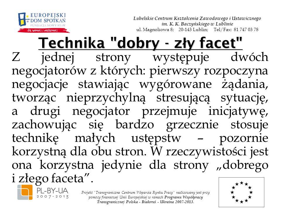 Projekt Transgraniczne Centrum Wsparcia Rynku Pracy realizowany jest przy pomocy finansowej Unii Europejskiej w ramach Programu Współpracy Transgranicznej Polska - Białoruś - Ukraina 2007-2013.
