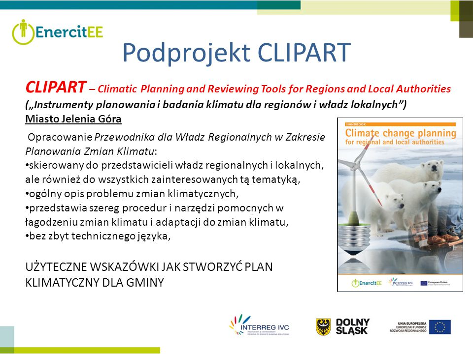 "Podprojekt CLIPART CLIPART – CIimatic Planning and Reviewing Tools for Regions and Local Authorities (""Instrumenty planowania i badania klimatu dla re"